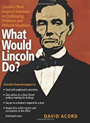 What would Lincoln do? : Lincoln's most…