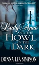 Lady Anne and the Howl in the Dark by Donna…