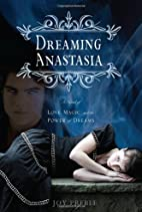 Dreaming Anastasia: A Novel of Love, Magic,…