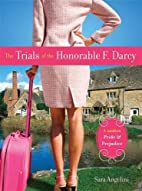 The Trials of the Honorable F. Darcy by Sara…
