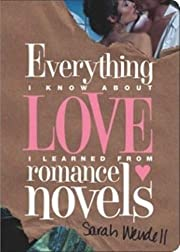 Everything I Know about Love I Learned from…
