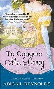 To conquer Mr. Darcy av Abigail Reynolds