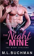 The Night is Mine by M. L. Buchman