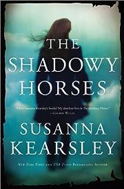 The Shadowy Horses de Susanna Kearsley