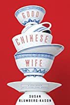 Good Chinese Wife: A Love Affair with China…