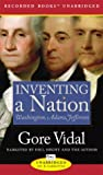 Inventing a Nation: Washington, Adams, Jefferson (Book) written by Gore Vidal