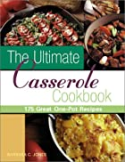 The Ultimate Casserole Cookbook (175 Great…