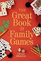 The Great Book of Family Games by Chicca…
