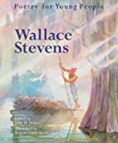 Wallace Stevens / edited by John N. Serio ; illustrations by Robert Gantt Steele