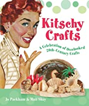 Kitschy Crafts: A Celebration of Overlooked…