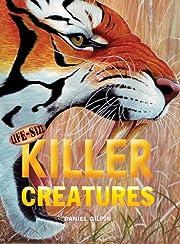 Life-Size Killer Creatures (Life-Size…
