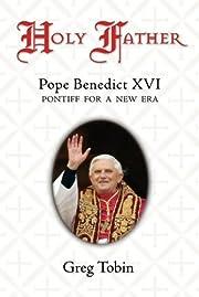 Holy Father: Pope Benedict XVI: Pontiff for…