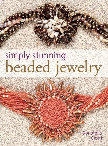 Simply Stunning Beaded Jewelry, Ciotti, Donatella