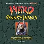 Weird Pennsylvania (Weird) by Matt Lake
