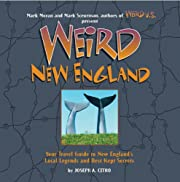 Weird New England: Your Travel Guide to New…