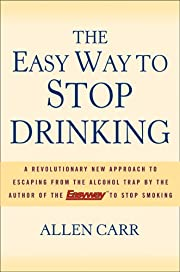 The Easy Way to Stop Drinking de Allen Carr
