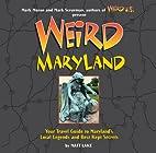 Weird Maryland (Weird) by Matt Lake