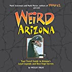 Weird Arizona: Your Travel Guide to…