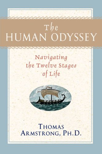 The Human Odyssey: Navigating the Twelve Stages of Life by Thomas Armstrong
