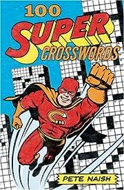100 Super Crosswords de Pete Naish