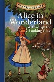 Classic Starts®: Alice in Wonderland &…