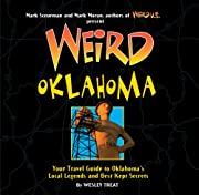 Weird Oklahoma: Your Travel Guide to…