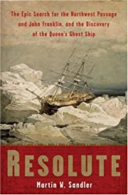 Resolute: The Epic Search for the Northwest…