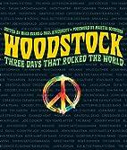 Woodstock: Three Days That Rocked the World…
