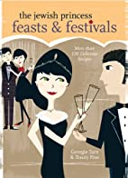 The Jewish Princess Feasts & Festivals by…