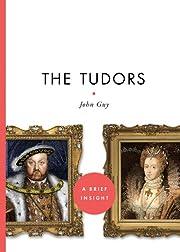 The Tudors (A Brief Insight) de John Guy