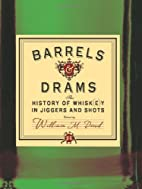 Barrels and Drams: The History of Whisk(e)y…