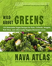 Wild About Greens: 125 Delectable Vegan…