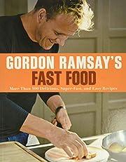 Gordon Ramsay's Fast Food: More Than 100…