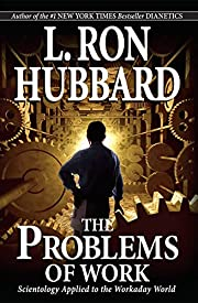 The Problems of Work por L. Ron Hubbard