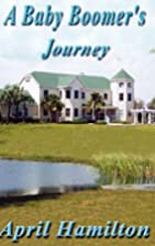 A Baby Boomer's Journey by April Hamilton