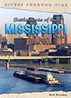 Settlements of the Mississippi River by Rob…