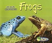 Frogs (Creature Comparisons) de Tracey…
