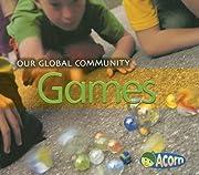 Games (Our Global Community) av Lisa…