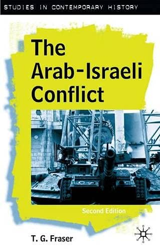 The Arab-Israeli Conflict (Studies in Contemporary History), Fraser, T. G.