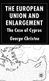 The European Union and enlargement : the case of Cyprus / George Christou
