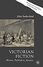 Victorian Fiction, Second Edition: Writers,…