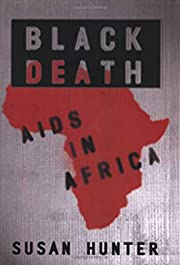 Black Death: AIDS in Africa by Susan Hunter
