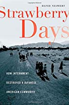 Strawberry Days: How Internment Destroyed a…