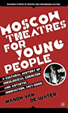 Moscow Theatres for Young People: A Cultural…
