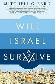 Will Israel Survive? av Mitchell G. Bard