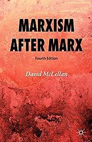 Marxism After Marx de David McLellan