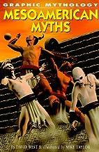 Mesoamerican Myths (Graphic Mythology) by…