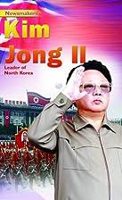 Kim Jong Il : leader of North Korea by Joyce…