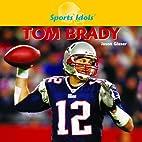 Tom Brady (Sports Idols) by Jason Glaser