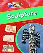 Sculpture (Stories in Art) by Richard…